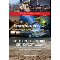 Argentina del G-20. Explotación de recursos, conciencia cultural, económica y científica del siglo XXI y el futuro, inmigración