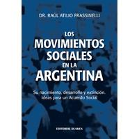Los Movimientos Sociales en la Argentina. Su nacimiento, desarrollo y extinción. Ideas para un Acuerdo Social