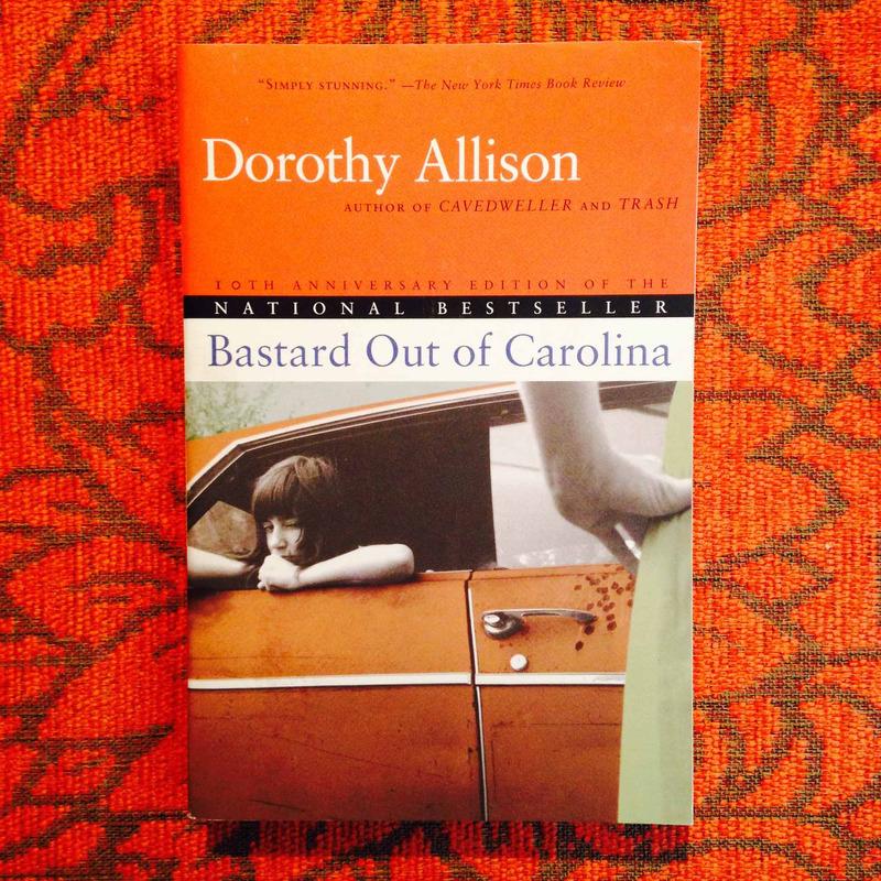 Dorothy Allison.  BASTARD OUT OF CAROLINA.