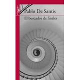 El Buscador de Finales de Pablo de Santis - Ed. Alfaguara