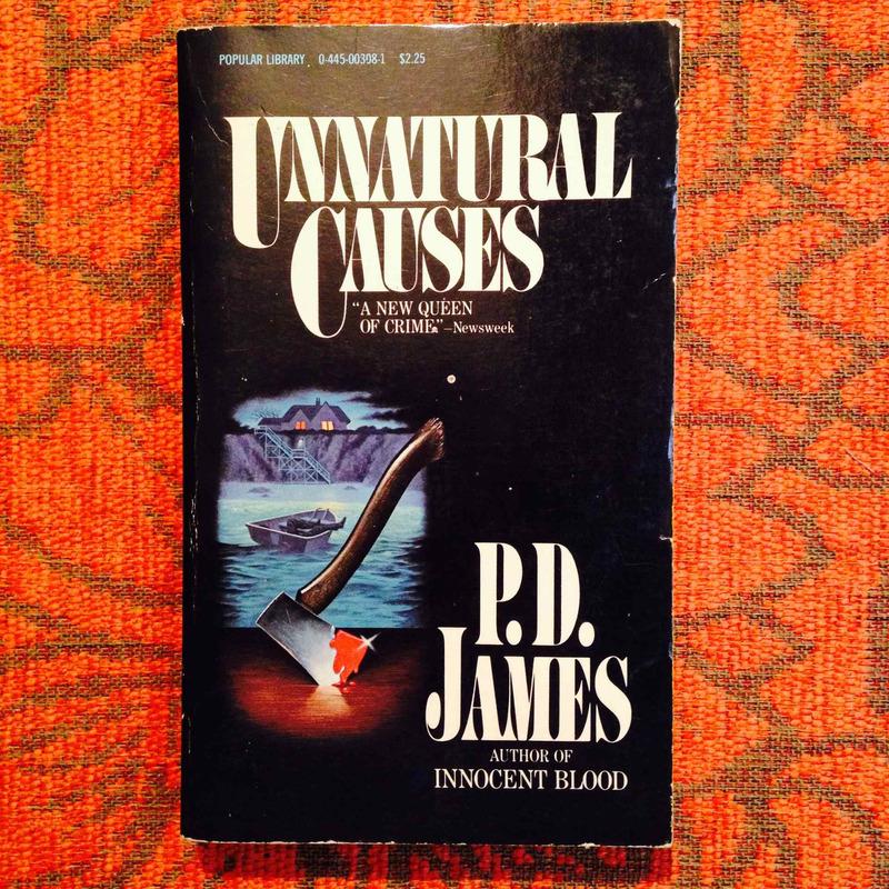 P.D. James.  UNNATURAL CAUSES.