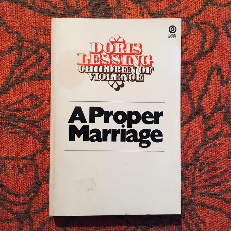 Doris Lessing. A PROPER MARRIAGE.
