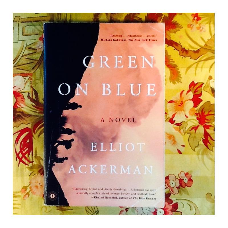 Elliot Ackerman.  GREEN ON BLUE.