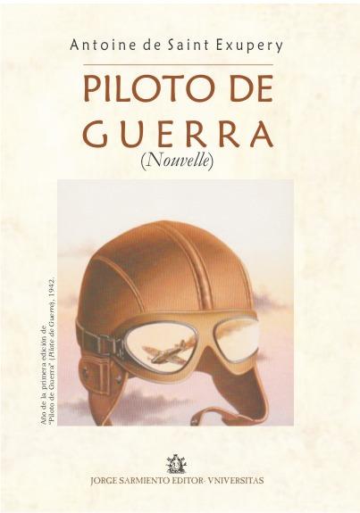 Piloto de guerra. Saint Exupery