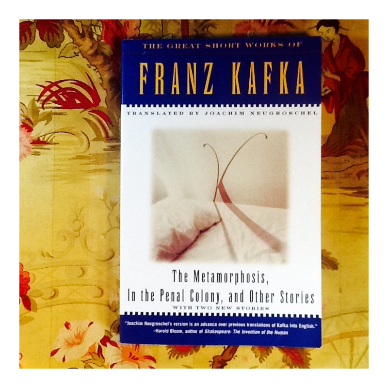 Franz Kafka.  THE METAMORPHOSIS, IN THE PENAL COLONY, AND OTHER STORIES.