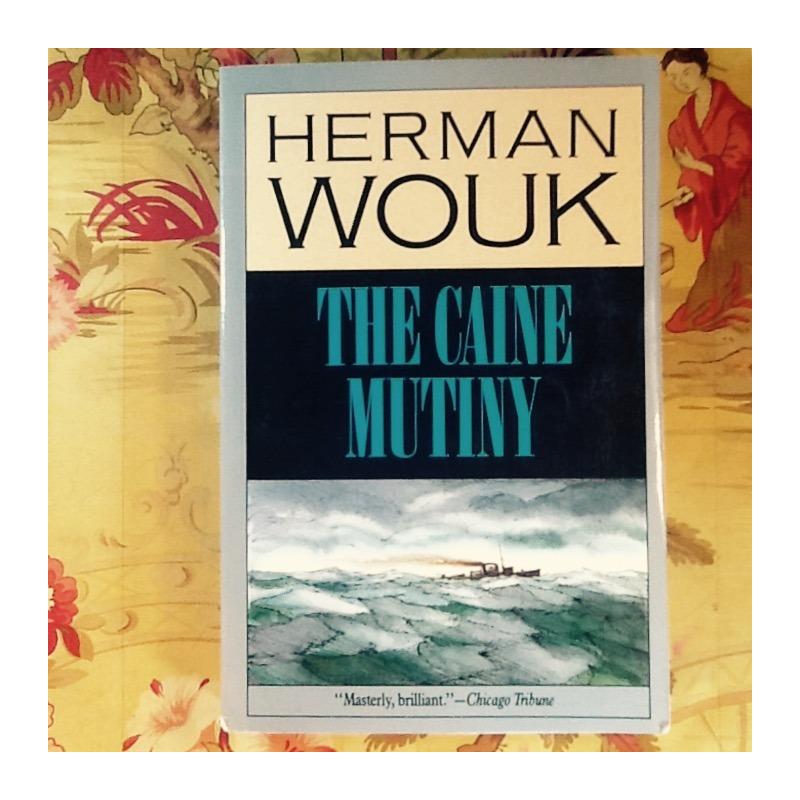 Herman Wouk.  THE CAINE MUTINY.