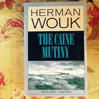Herman Wouk.  THE CAINE MUTINY.