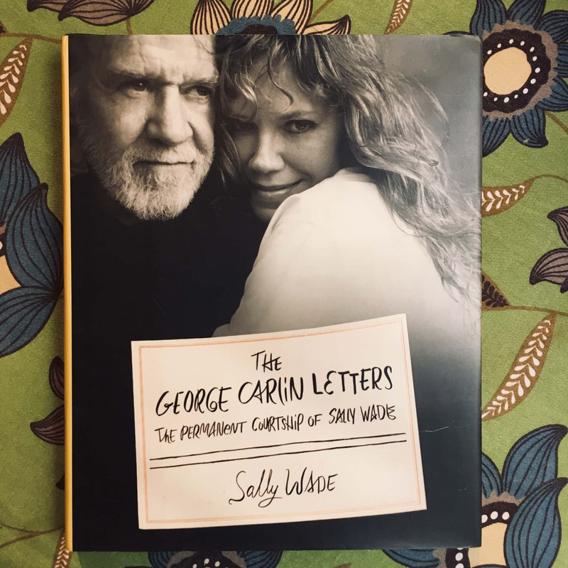 Sally Wade. THE GEORGE CARLIN LETTERS.