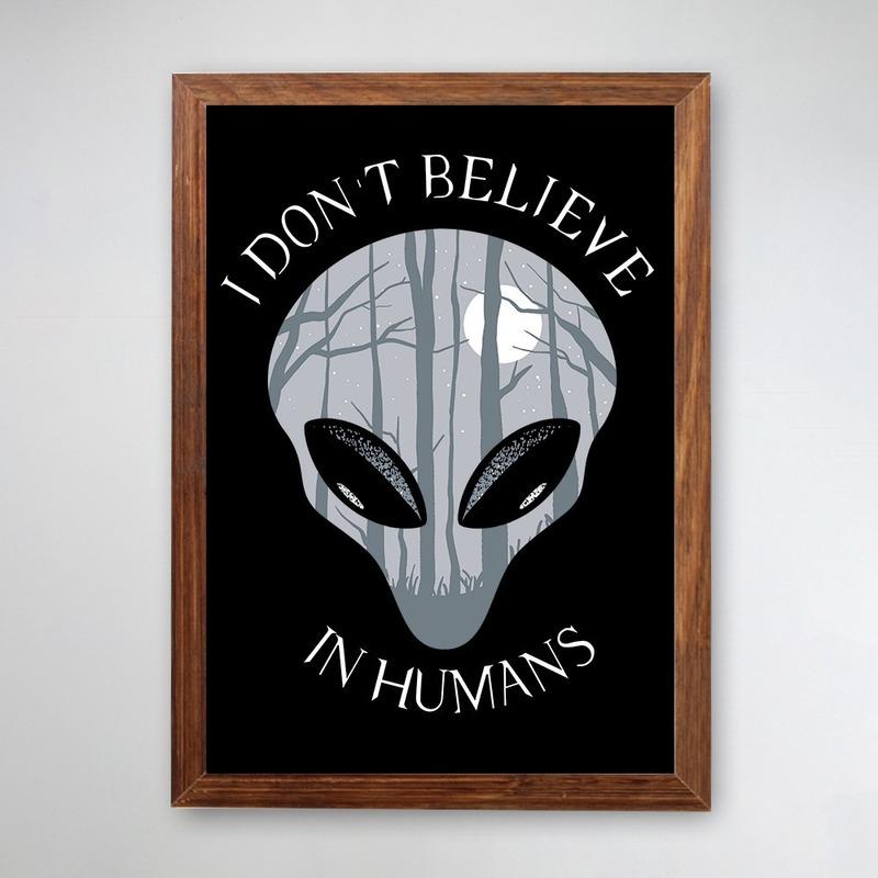 PÔSTER COM MOLDURA - I DON'T BELIEVE IN HUMANS