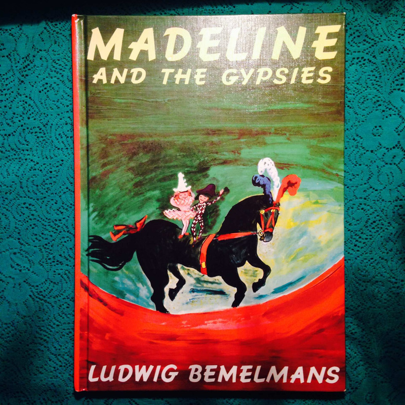 Ludwig Bemelmans.  MADELINE AND THE GYPSIES.