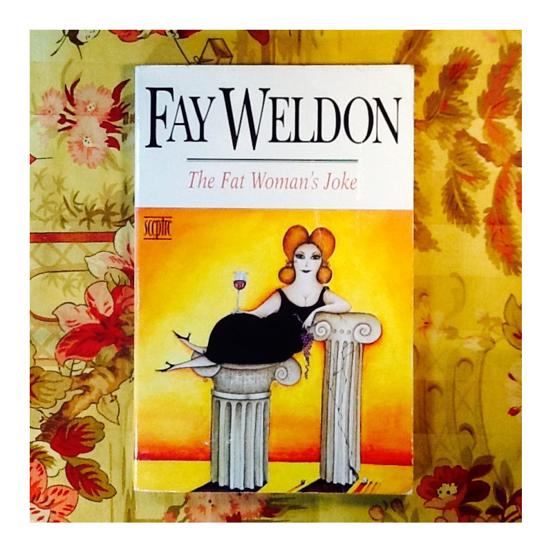 Fay Weldon.  THE FAT WOMAN'S JOKE.