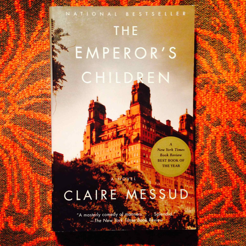 Claire Messud.  THE EMPEROR'S CHILDREN.