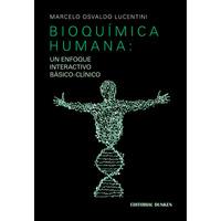 Bioquímica Humana: un enfoque interactivo básico-clínico