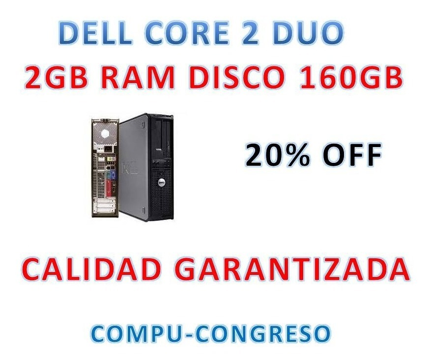 Cpu Dell Core 2 Duo Completa Hd 160gb 2gb Dvd Gtia Congreso