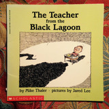 Mike Thaler & Jared Lee.  THE TEACHER FROM THE BLACK LAGOON.