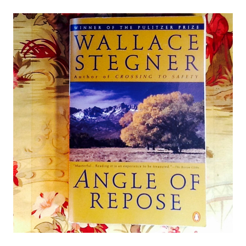 Wallace Stegner.  ANGLE OF REPOSE.