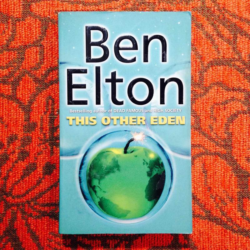 Ben Elton.  THIS OTHER EDEN.