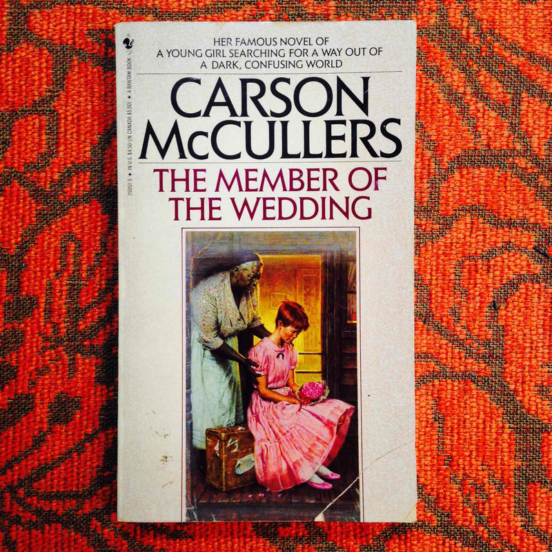 Carson McCullers.  THE MEMBER OF THE WEDDING.