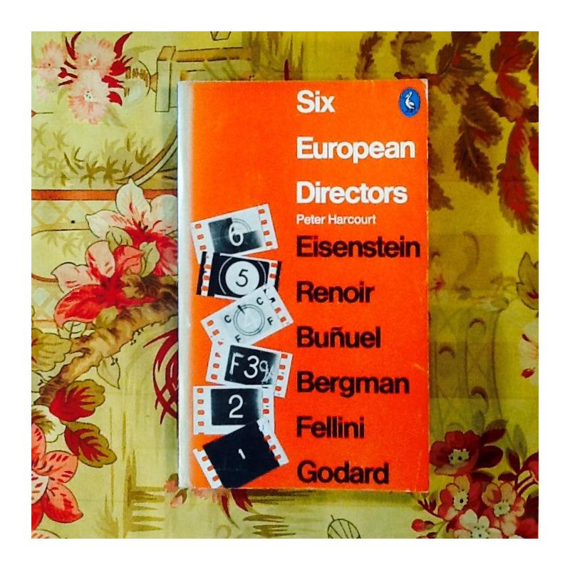Peter Harcourt.  SIX EUROPEAN DIRECTORS.
