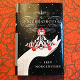 Erin Morgenstern.  THE NIGHT CIRCUS.