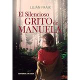 El silencioso grito de Manuela