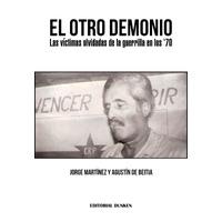 El otro demonio. Las víctimas olvidadas de la guerrilla en los 70