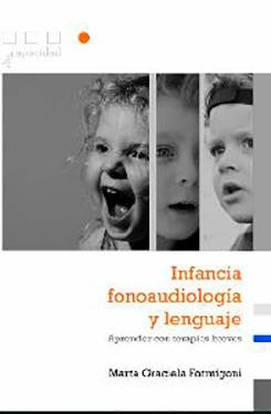 Infancia, Fonoaudiologia y Lenguaje. Formigoni, Marta Gra...