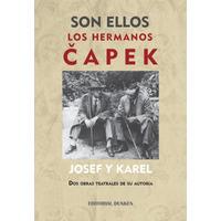 Son ellos. Los hermanos CAPEK. Josef y Karel
