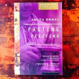 Anita Desai.  FASTING, FEASTING.