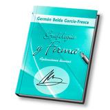 Grafologia y firma aplicaciones tecnicas. German Belda Garcia Fresca