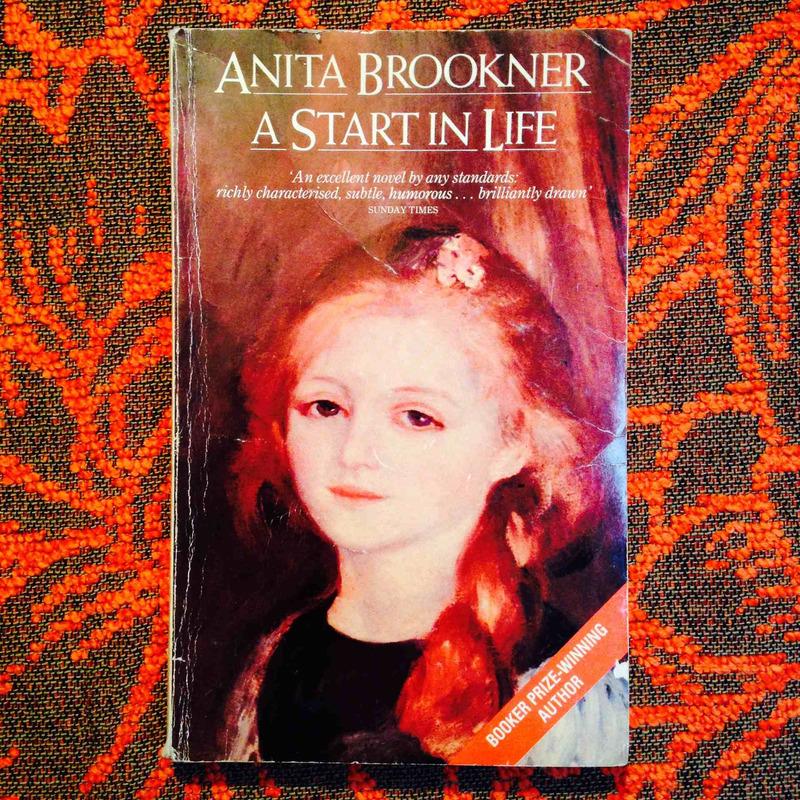 Anita Brookner.  A START IN LIFE.