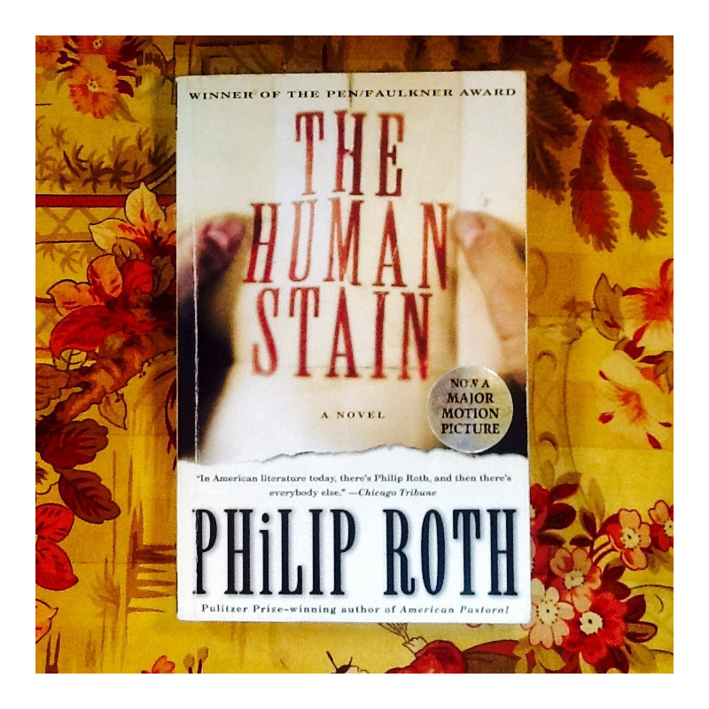 Philip Roth.  THE HUMAN STAIN.