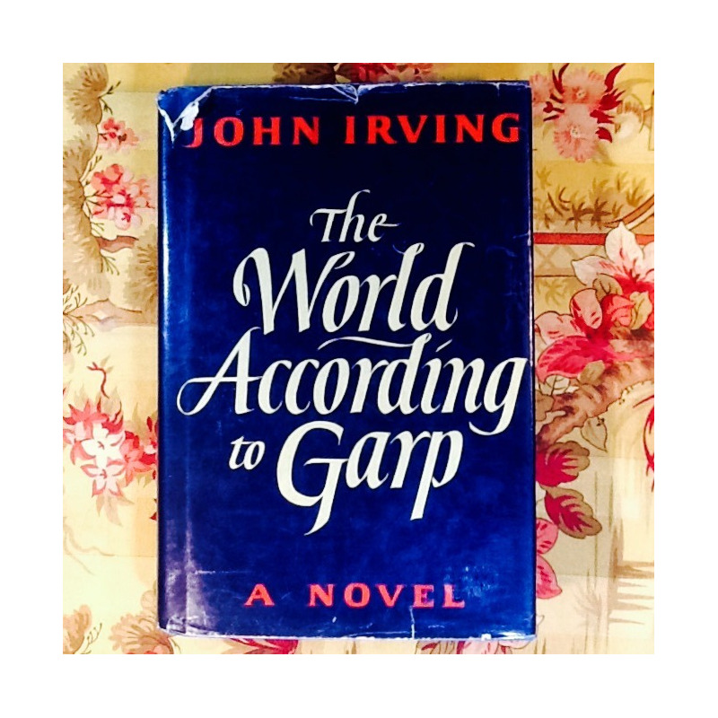 John Irving.  THE WORLD ACCORDING TO GARP.