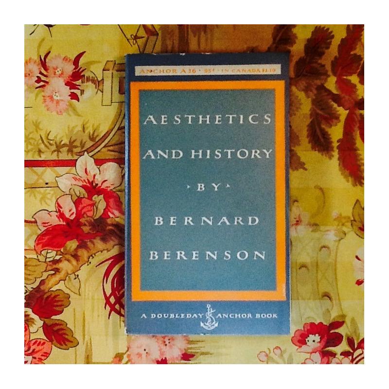 Bernard Berenson.  AESTHETICS AND HISTORY.