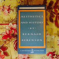 Bernard Berenson.  AESTHETICS AND HISTORY.