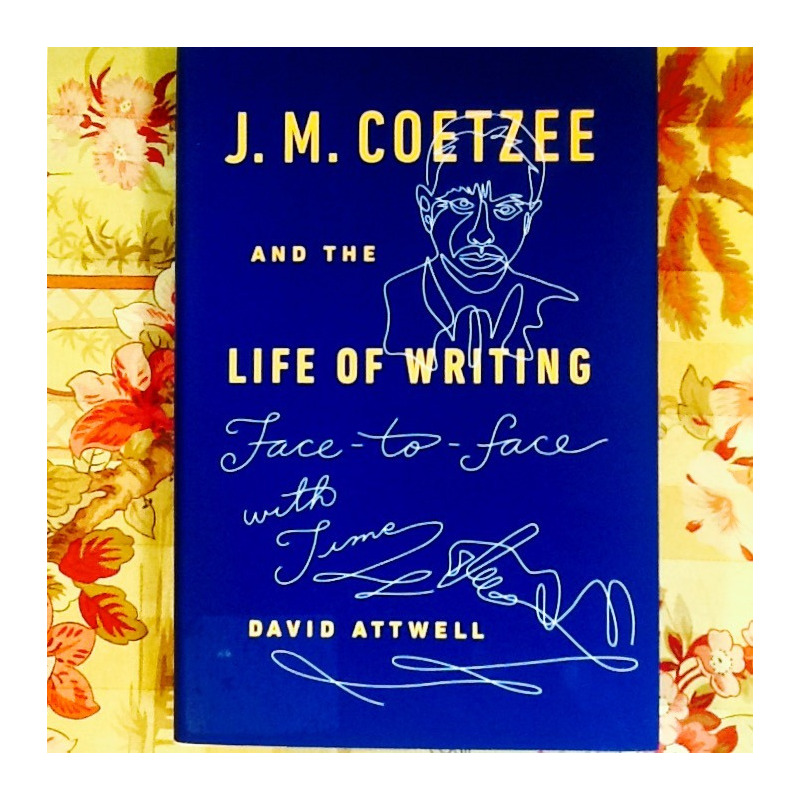 David Attwell.  J. M. COETZEE AND THE LIFE OF WRITING.