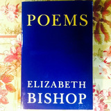 Elizabeth Bishop. POEMS.