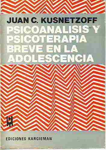 Psicoanalisis Y Psicoterapia En La Adolescencia - Kusnetzoff