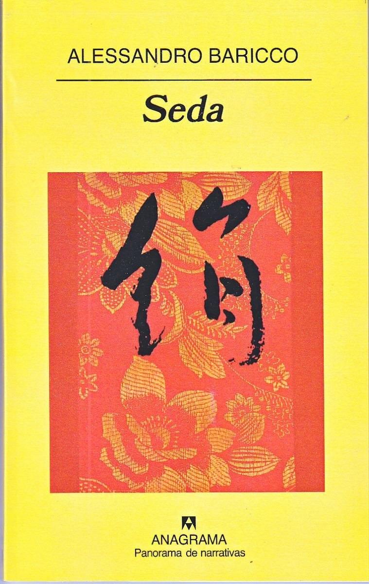 seda-de-alessandro-baricco-ed-anagrama-nuevo-471511-MLA20563616522_012016-F Libros frescos para el verano: grandes novelas en países remotos.